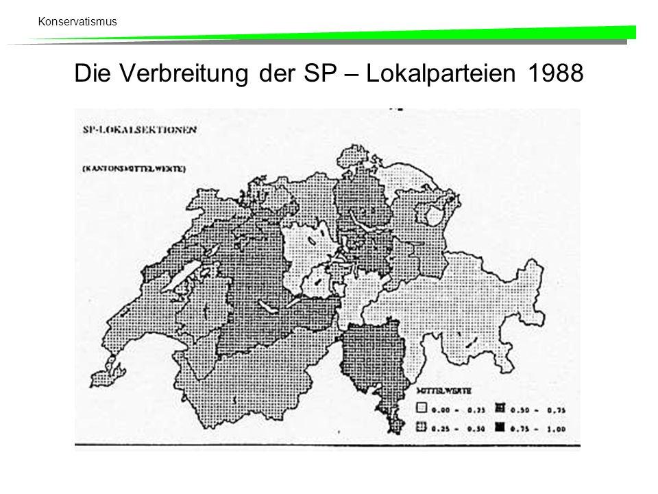 Konservatismus Die Verbreitung der SP – Lokalparteien 1988