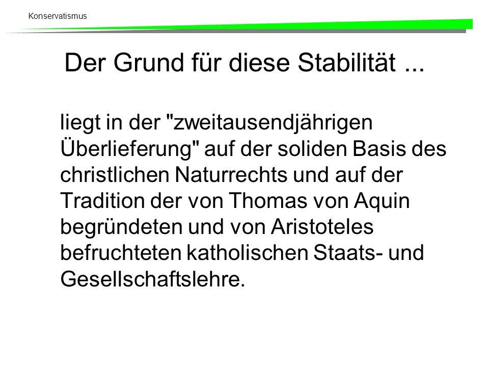 Konservatismus Der Grund für diese Stabilität... liegt in der