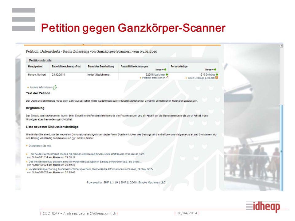 | ©IDHEAP – Andreas.Ladner@idheap.unil.ch | | 30/04/2014 | Petition gegen Ganzkörper-Scanner