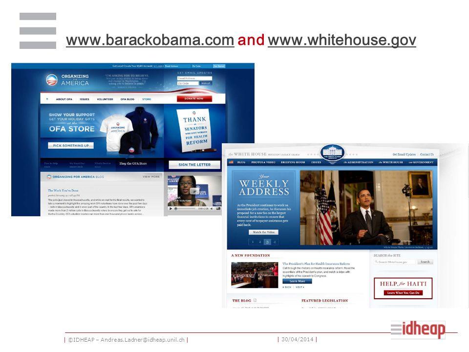| ©IDHEAP – Andreas.Ladner@idheap.unil.ch | | 30/04/2014 | www.barackobama.comwww.barackobama.com and www.whitehouse.govwww.whitehouse.gov