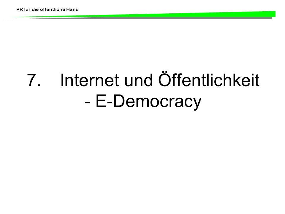 PR für die öffentliche Hand 7. Internet und Öffentlichkeit - E-Democracy