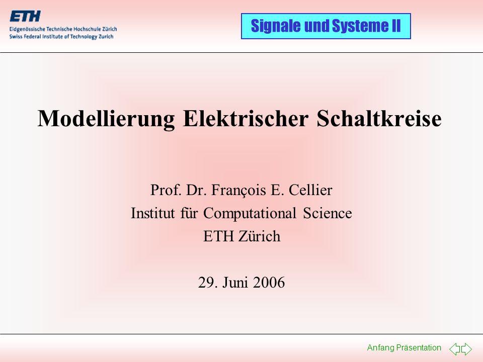 Anfang Präsentation Signale und Systeme II Elektrische Schaltungen I Diese Vorlesung diskutiert die mathematische Modellierung einfacher elektrischer linearer Schaltungen.