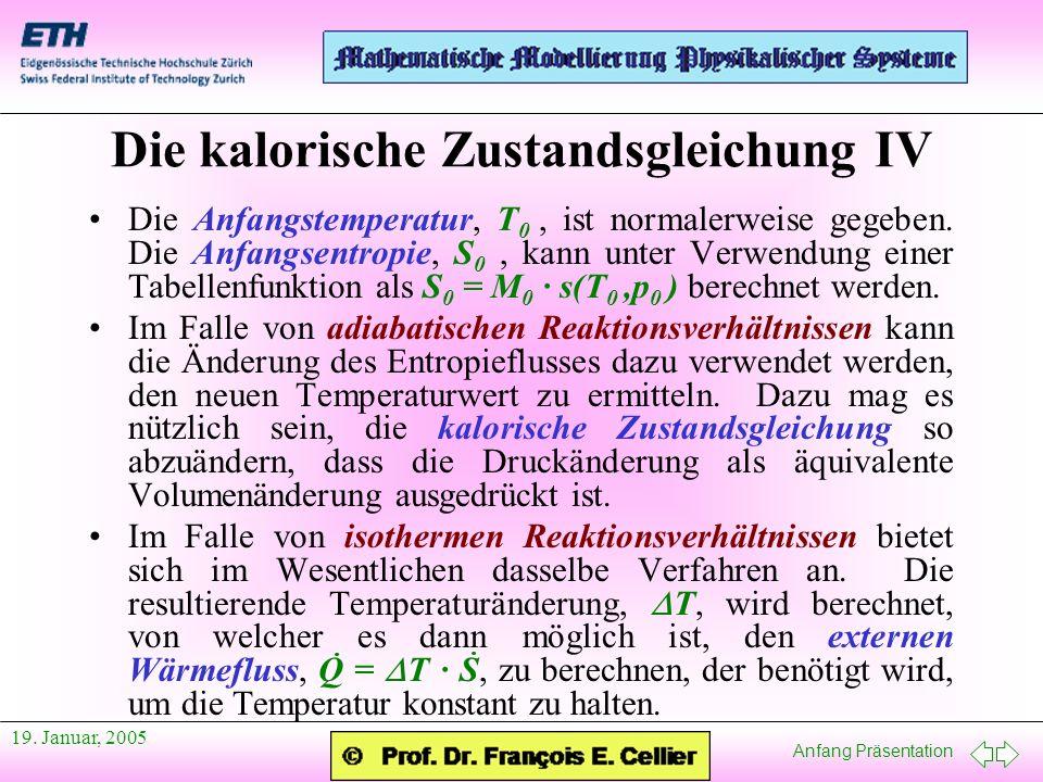 Anfang Präsentation 19. Januar, 2005 Die Anfangstemperatur, T 0, ist normalerweise gegeben. Die Anfangsentropie, S 0, kann unter Verwendung einer Tabe