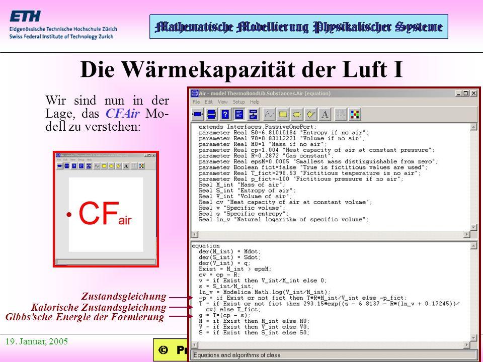 Anfang Präsentation 19. Januar, 2005 Die Wärmekapazität der Luft I Wir sind nun in der Lage, das CFAir Mo- dell zu verstehen: Gibbssche Energie der Fo