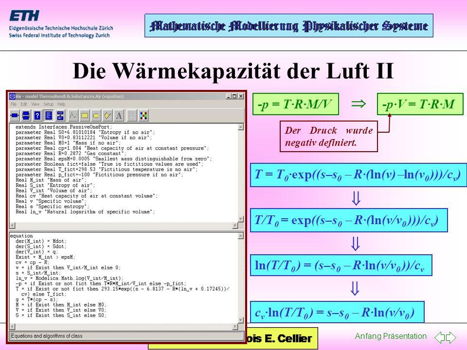 Anfang Präsentation 19. Januar, 2005 Die Wärmekapazität der Luft II -p = T·R·M/V -p·V = T·R·M Der Druck wurde negativ definiert. T = T 0 ·exp((s–s 0 R