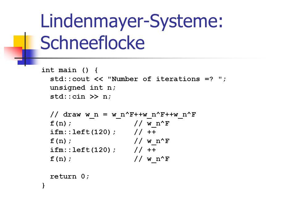 Lindenmayer-Systeme: Schneeflocke int main () { std::cout <<