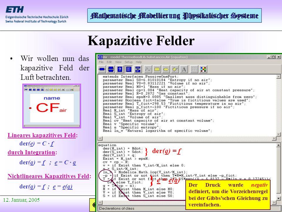 Anfang Präsentation 12. Januar, 2005 Kapazitive Felder Wir wollen nun das kapazitive Feld der Luft betrachten. Lineares kapazitives Feld: der(e) = C ·