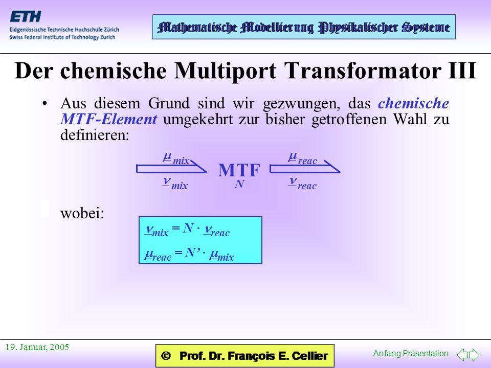 Anfang Präsentation 19. Januar, 2005 Aus diesem Grund sind wir gezwungen, das chemische MTF-Element umgekehrt zur bisher getroffenen Wahl zu definiere