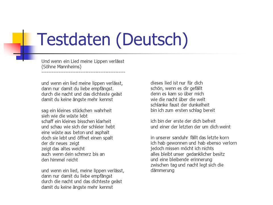 Testdaten (Deutsch) Und wenn ein Lied meine Lippen verlässt (Söhne Mannheims) -------------------------------------------------- und wenn ein lied mei
