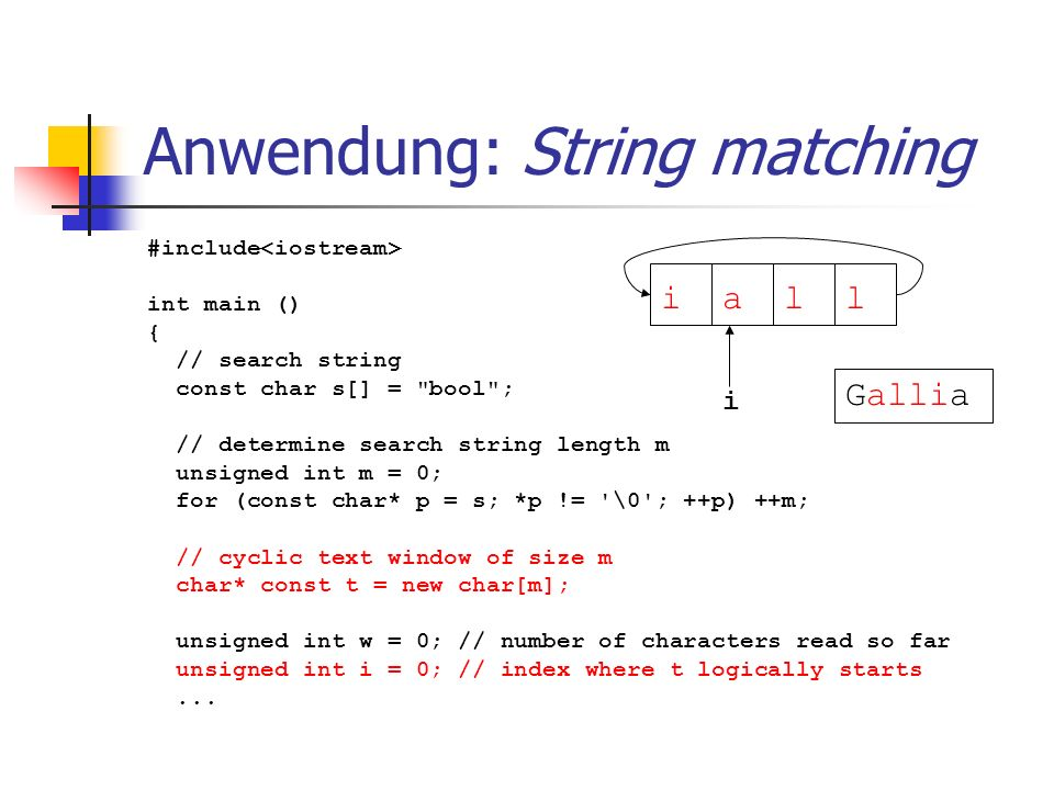 Anwendung: String matching #include int main () { // search string const char s[] =