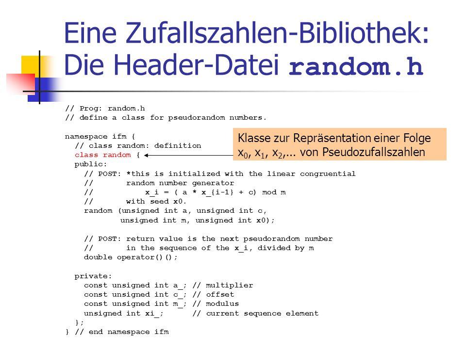 Eine Zufallszahlen-Bibliothek: Die Header-Datei random.h // Prog: random.h // define a class for pseudorandom numbers.