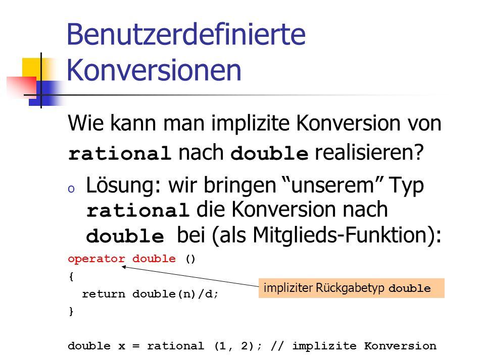 Benutzerdefinierte Konversionen Wie kann man implizite Konversion von rational nach double realisieren.