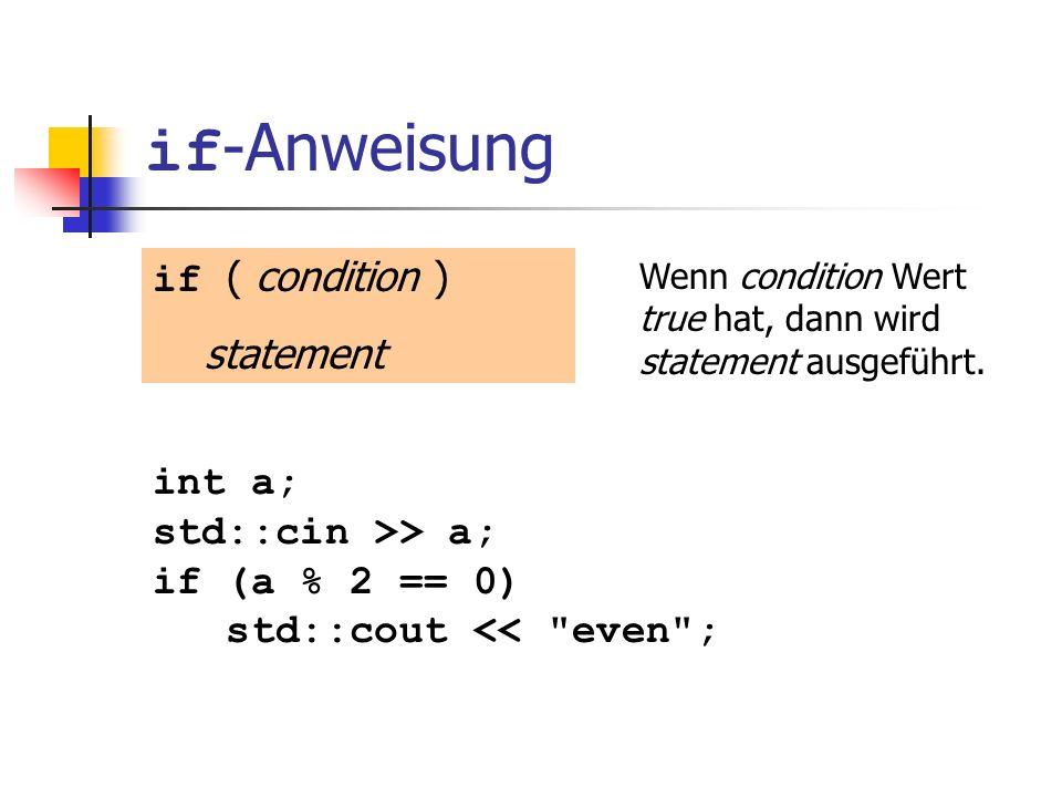 for -Anweisung: Beispiel for (unsigned int i = 1; i <= n; ++i) s += i; Annahme: n == 2 s == 0 s == 1 i == 1 true