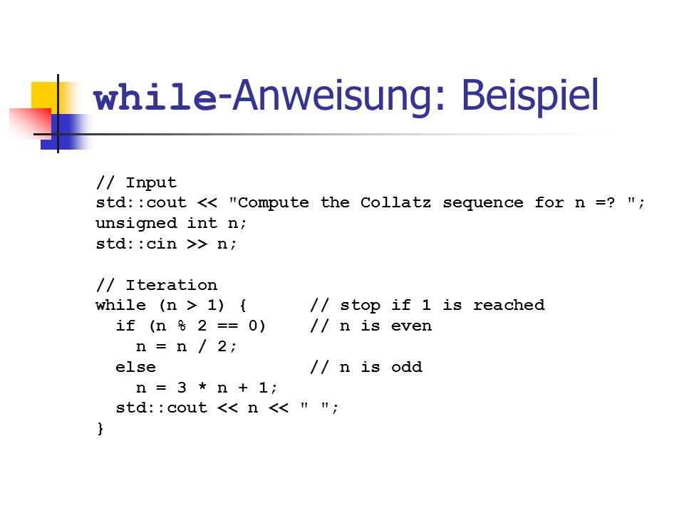 while -Anweisung: Beispiel // Input std::cout <<