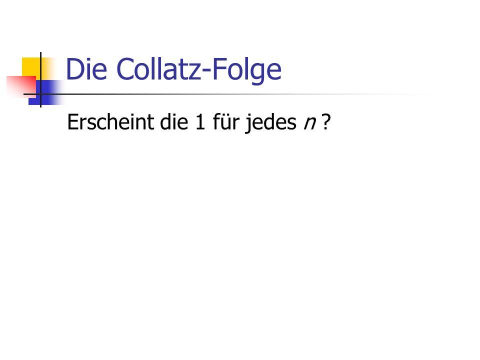 Die Collatz-Folge Erscheint die 1 für jedes n ?