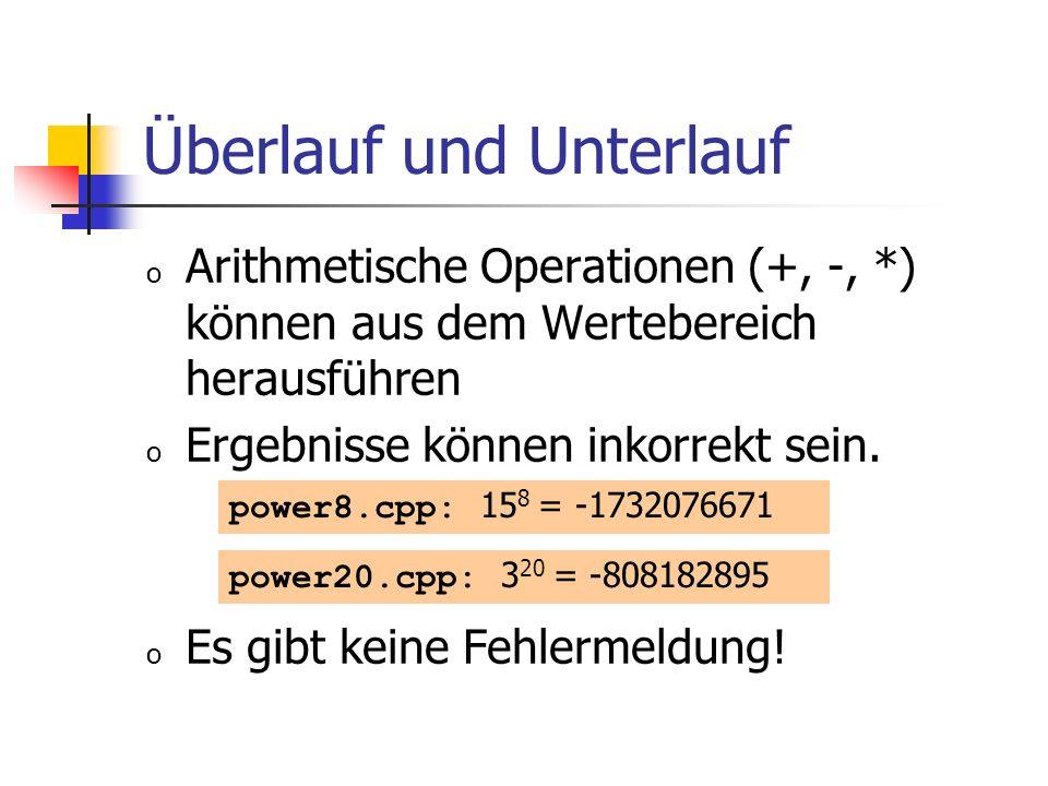 Überlauf und Unterlauf o Arithmetische Operationen (+, -, *) können aus dem Wertebereich herausführen o Ergebnisse können inkorrekt sein. o Es gibt ke
