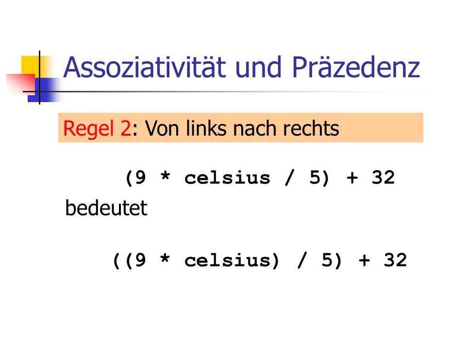 Division und Modulus o Operator / realisiert ganzzahlige Division: o in fahrenheit.C: 5 / 2 hat Wert 2 9 * celsius / 5 + 32: 15 degrees Celsius are 59 degrees Fahrenheit 1 * celsius + 32: 15 degrees Celsius are 47 degrees Fahrenheit