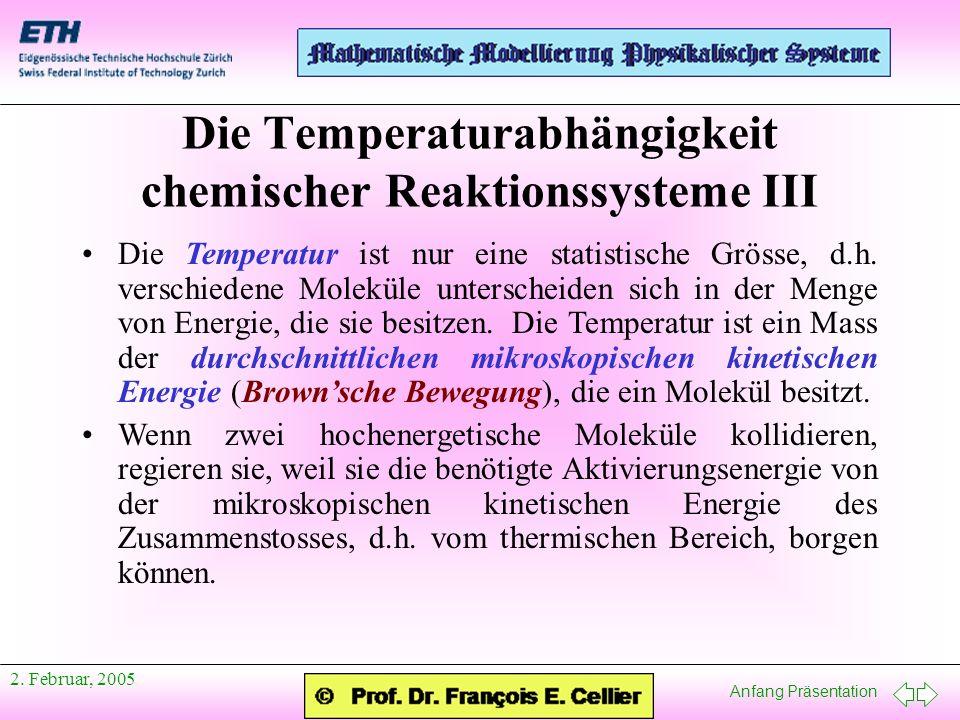 Anfang Präsentation 2.Februar, 2005 Die Temperatur ist nur eine statistische Grösse, d.h.