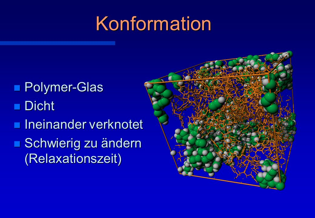 Computersimulation Atomistisches Modell n r = (r 1,…,r N )Positionen (Konformation) n p = (p 1,…,p N )Impulse n V(r)Potentielle Energie n Pico-Sekunden (10 -12 s) n Relaxationszeit: Minuten bis Jahre Moleküldynamik r (t 1 ) r (t 2 ) r (t 3 ) r (t 4 ) Gesucht: realistische Anfangsstruktur ?
