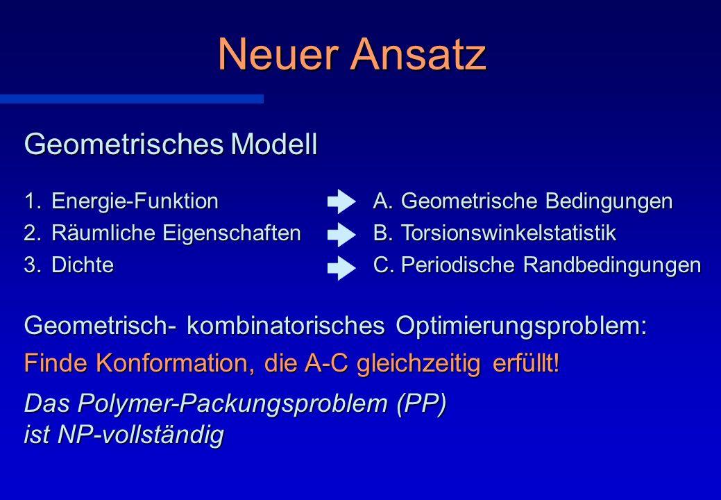 Geometrisches Modell n Torsionswinkel- raum n Intervalle n Verteilung rCrCrCrC rHrHrHrH n Kugel-Modell