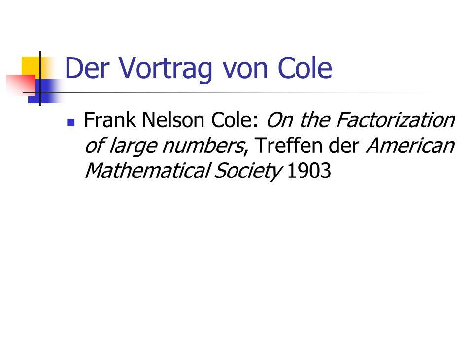 Der Vortrag von Cole Frank Nelson Cole: On the Factorization of large numbers, Treffen der American Mathematical Society 1903