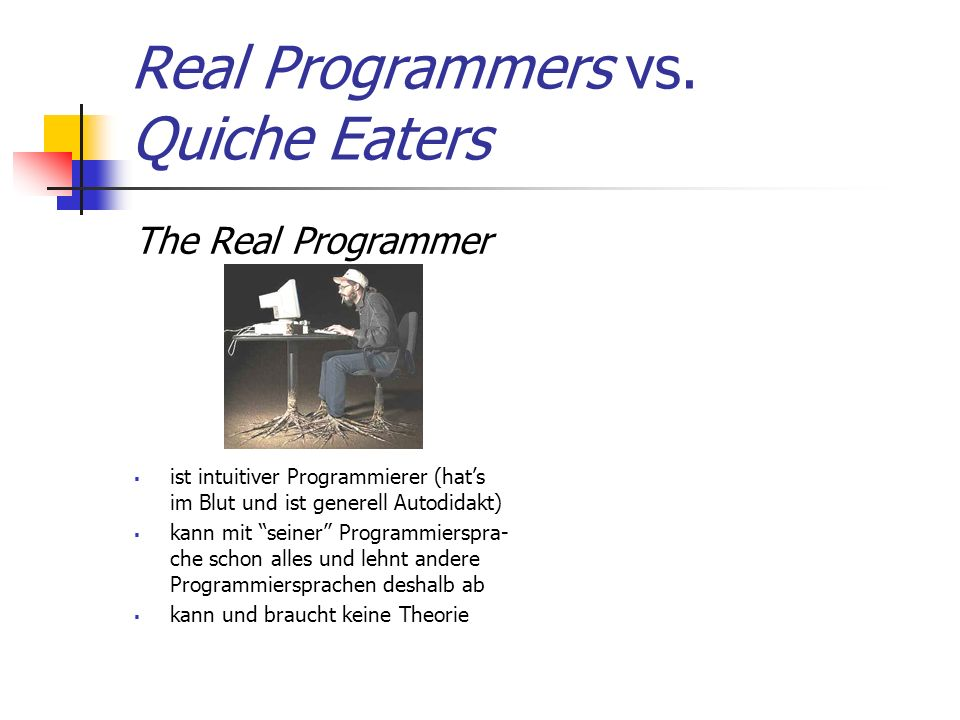 Werte und Effekte bestimmen, was das Programm macht Sind rein semantische Konzepte: Zeichen 0 bedeutet Wert 0 є Z std::cin >> a; bedeutet Effekt Einlesen einer Zahl hängen vom Programmzustand (Speicherinhalte / Eingaben) ab