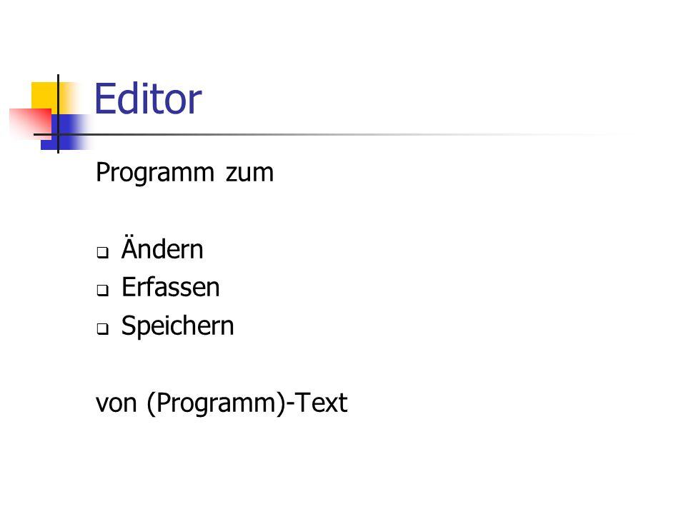 Editor Programm zum Ändern Erfassen Speichern von (Programm)-Text