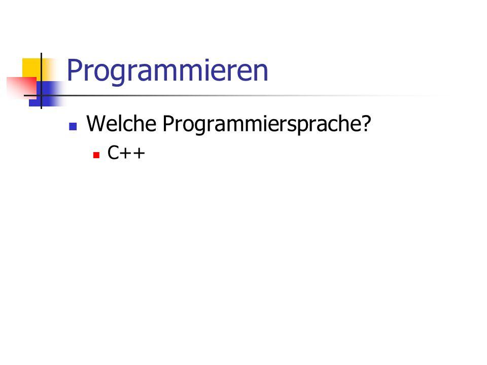 Betriebssystem Programm fuer grundlegende Abläufe: Editor starten Programm erfassen und speichern Compiler aufrufen Übersetztes Programm starten Beispiele: Windows, Unix Linux, MacOS
