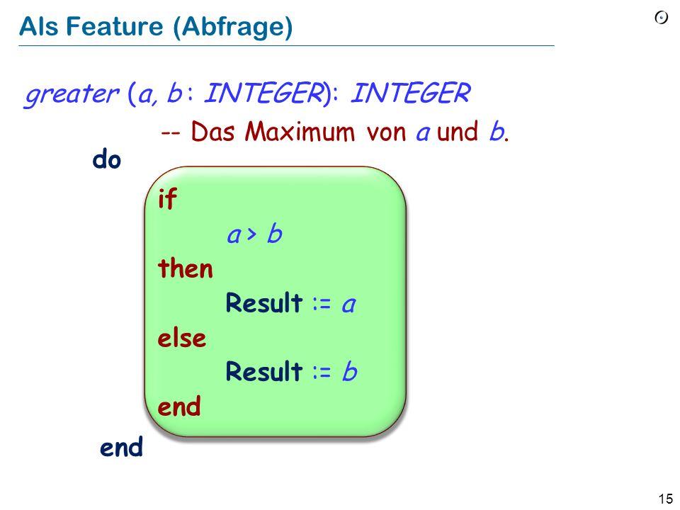 14 Das Maximum von zwei Zahlen ermitteln if a > b then max := a else max := b end