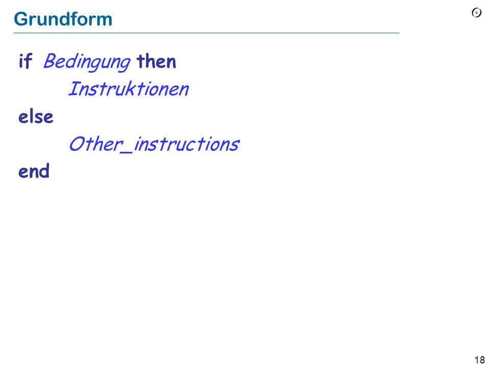 17 Der Konditional als Technik zur Problemlösung Region 1 Region 2 PROBLEMRAUM Benutze Technik 1 Benutze Technik 2
