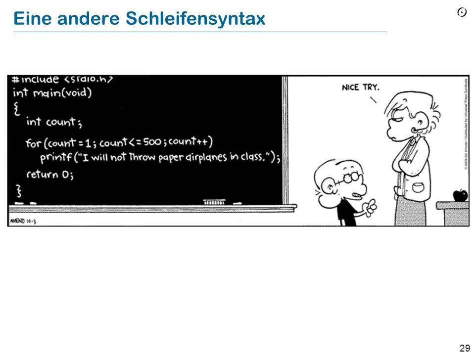 28 Die volle Form der Schleife from Initialization-- Verbund invariant Invariant_expression-- Boolescher Ausdruck variant Variant_expression-- Integer