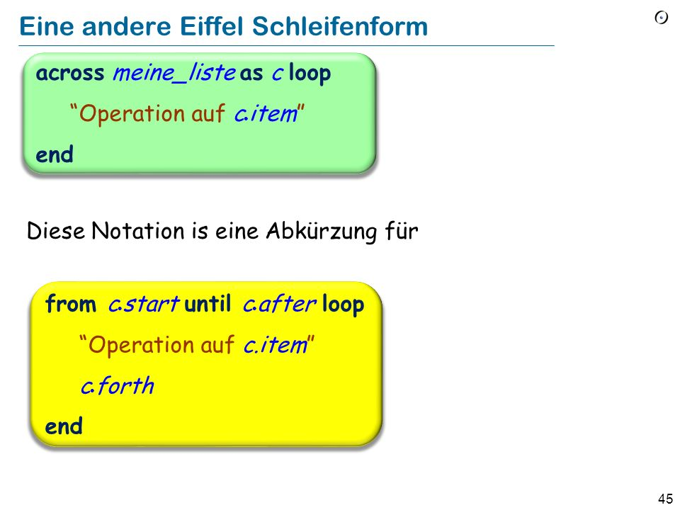 44 Mit einem externem Zeiger programmieren c : LINKED_LIST_CURSOR … create c.make (fancy) from c.