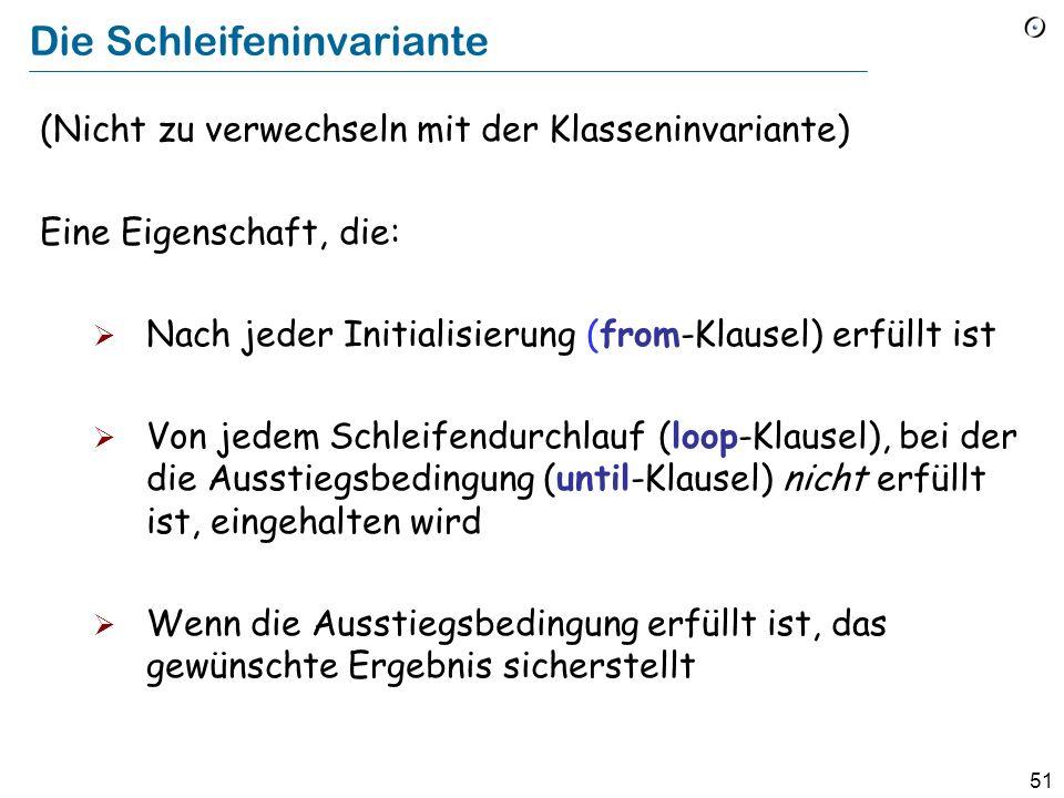 50 Schleifen als Annäherungsstrategie name 1 name 2 name i name n Result = name 1 Result = Max ( names 1 2 ) Result = Max ( names 1 i ) Result = Max ( names 1 n ) = Max ( names 1 1 ) i := i + 1 Result := greater (Result, fancy.