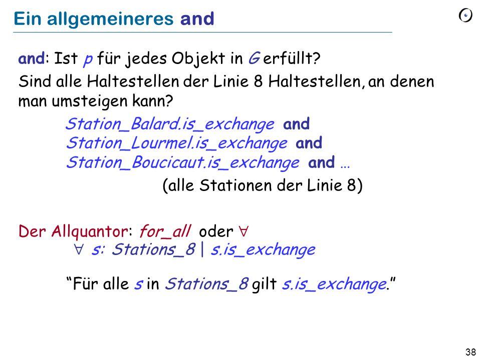 38 Ein allgemeineres and and: Ist p für jedes Objekt in G erfüllt.