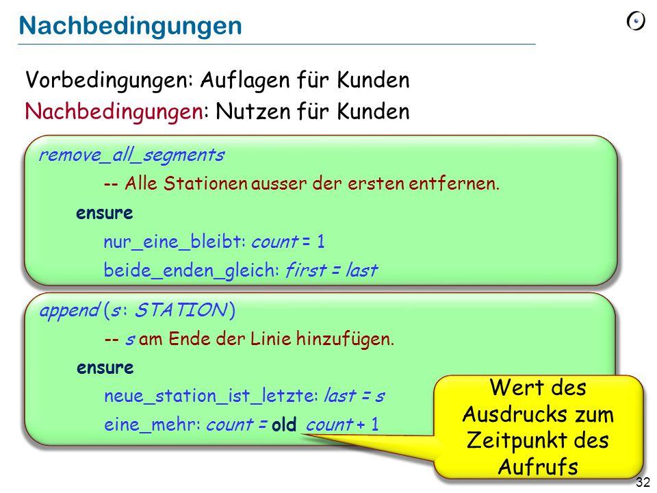 32 Nachbedingungen Vorbedingungen: Auflagen für Kunden Nachbedingungen: Nutzen für Kunden remove_all_segments -- Alle Stationen ausser der ersten entf