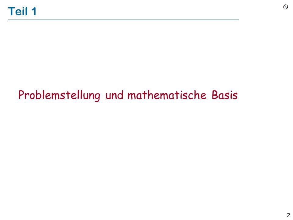 2 Teil 1 Problemstellung und mathematische Basis