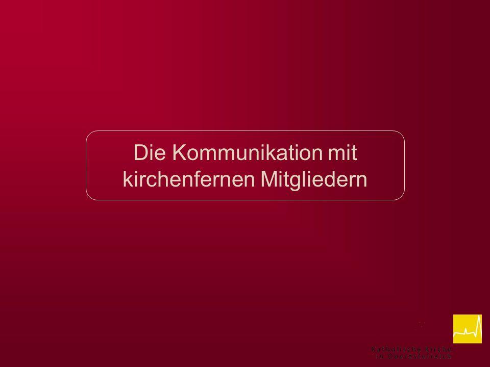 Die Kommunikation mit kirchenfernen Mitgliedern