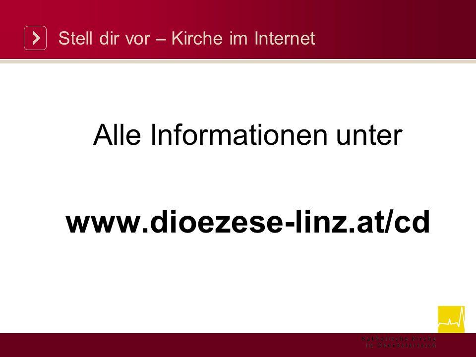 Stell dir vor – Kirche im Internet Alle Informationen unter www.dioezese-linz.at/cd