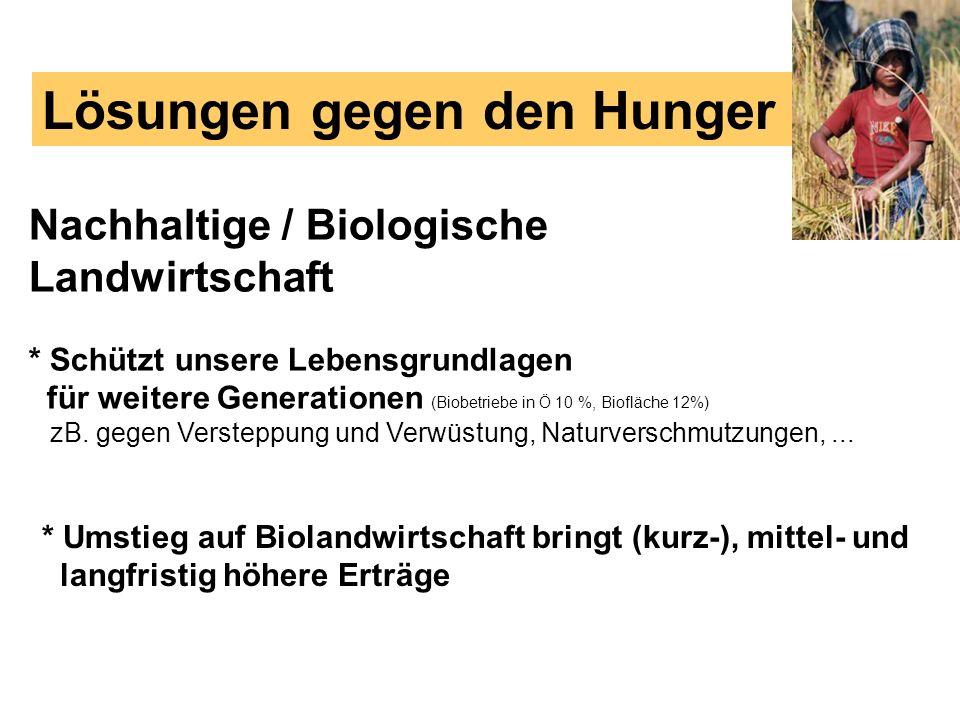 Nachhaltige / Biologische Landwirtschaft * Schützt unsere Lebensgrundlagen für weitere Generationen (Biobetriebe in Ö 10 %, Biofläche 12%) zB. gegen V