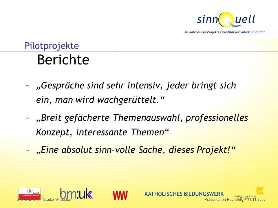 Bettina Huemer KATHOLISCHES BILDUNGSWERK Starke Eltern – Starke WirtschaftPräsentation Puchberg 11.11.2006 ~Gespräche sind sehr intensiv, jeder bringt