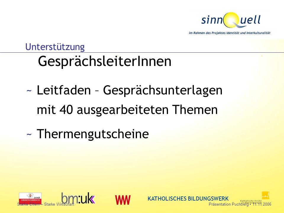 Bettina Huemer KATHOLISCHES BILDUNGSWERK Starke Eltern – Starke WirtschaftPräsentation Puchberg 11.11.2006 ~Leitfaden – Gesprächsunterlagen mit 40 aus