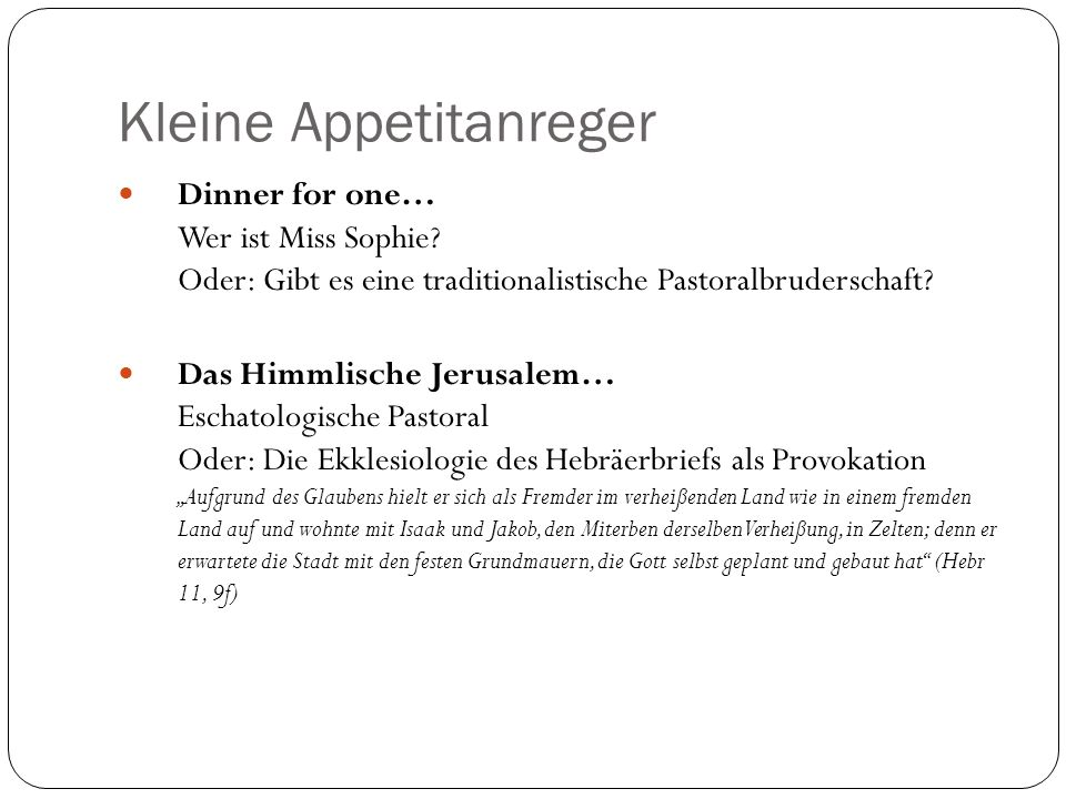 Kleine Appetitanreger Dinner for one… Wer ist Miss Sophie.