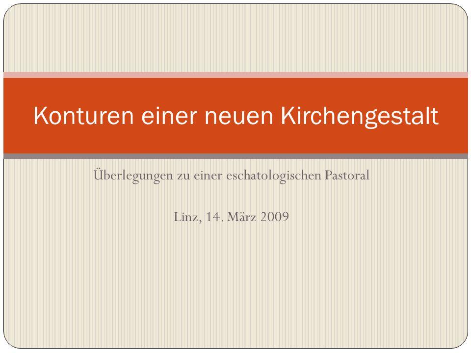 Überlegungen zu einer eschatologischen Pastoral Linz, 14.