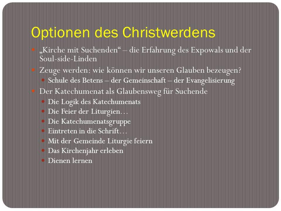 Optionen des Christwerdens Kirche mit Suchenden – die Erfahrung des Expowals und der Soul-side-Linden Zeuge werden: wie können wir unseren Glauben bezeugen.