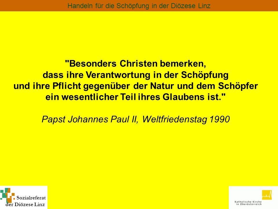 Sozialreferat der Diözese Linz Handeln für die Schöpfung in der Diözese Linz Die Kirchen wollen eine Spiritualität der Schöpfung pflegen und sie in Gebeten und Liturgien verankern.