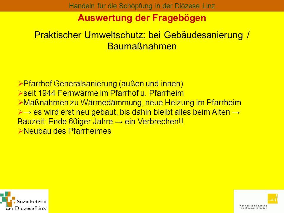 Sozialreferat der Diözese Linz Handeln für die Schöpfung in der Diözese Linz Auswertung der Fragebögen Praktischer Umweltschutz: bei Gebäudesanierung