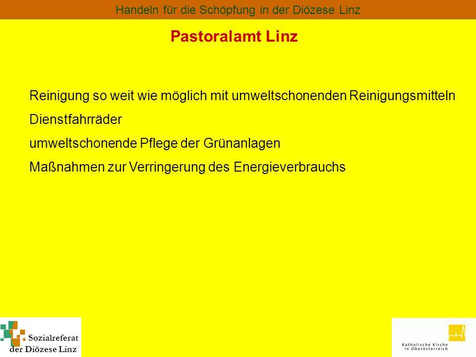 Sozialreferat der Diözese Linz Handeln für die Schöpfung in der Diözese Linz Pastoralamt Linz Reinigung so weit wie möglich mit umweltschonenden Reini