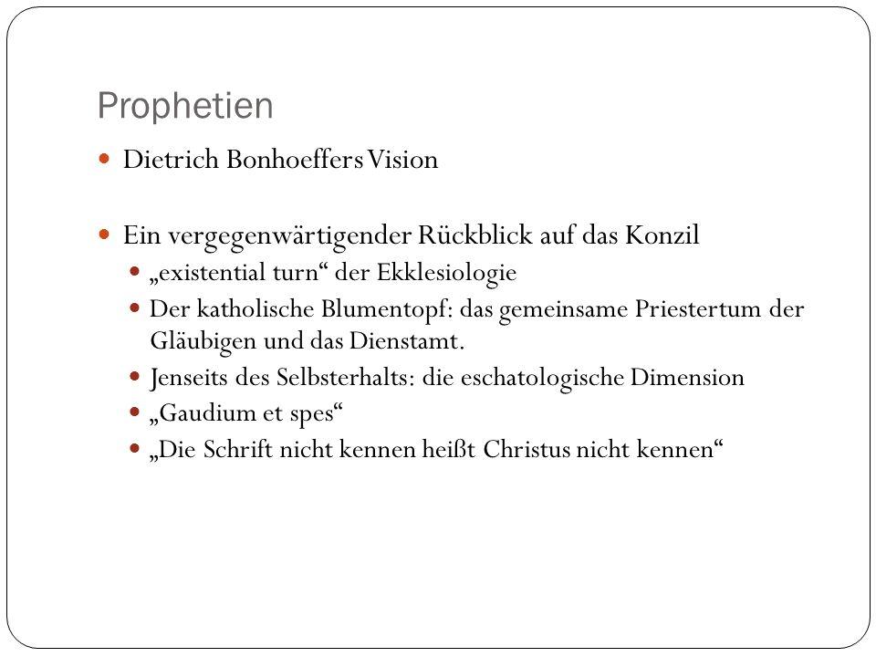 Prophetien Dietrich Bonhoeffers Vision Ein vergegenwärtigender Rückblick auf das Konzil existential turn der Ekklesiologie Der katholische Blumentopf: