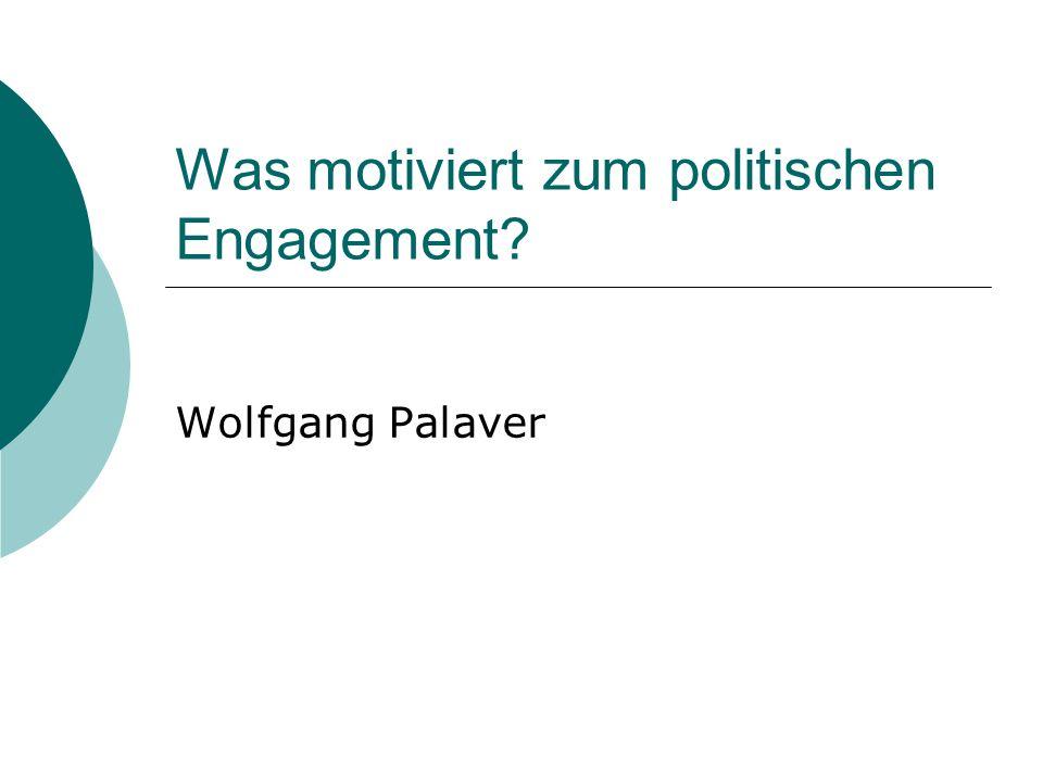 Was motiviert zum politischen Engagement? Wolfgang Palaver