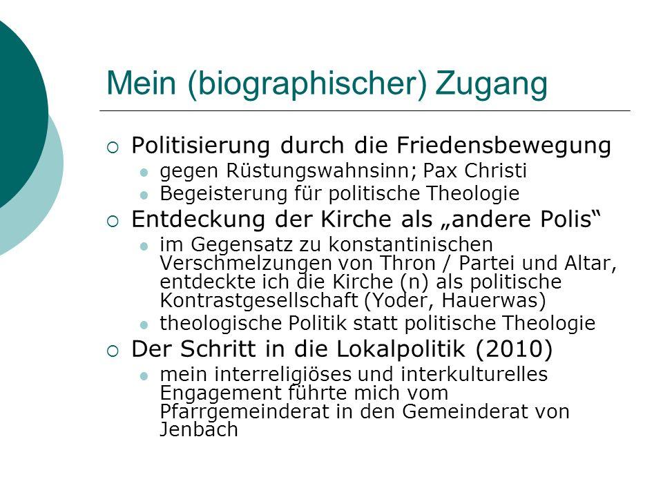 Mein (biographischer) Zugang Politisierung durch die Friedensbewegung gegen Rüstungswahnsinn; Pax Christi Begeisterung für politische Theologie Entdec